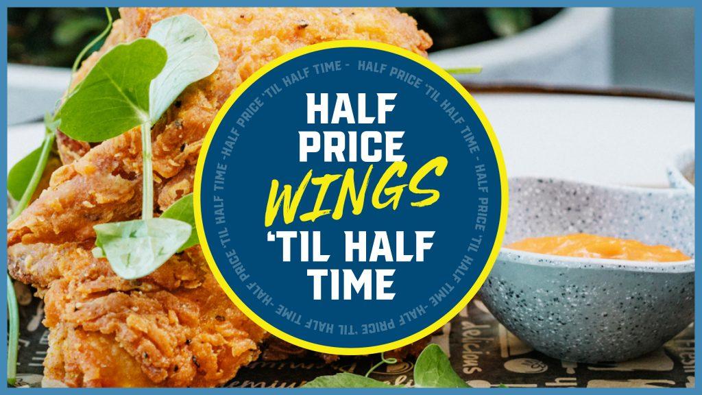 Half price wings 'til half time